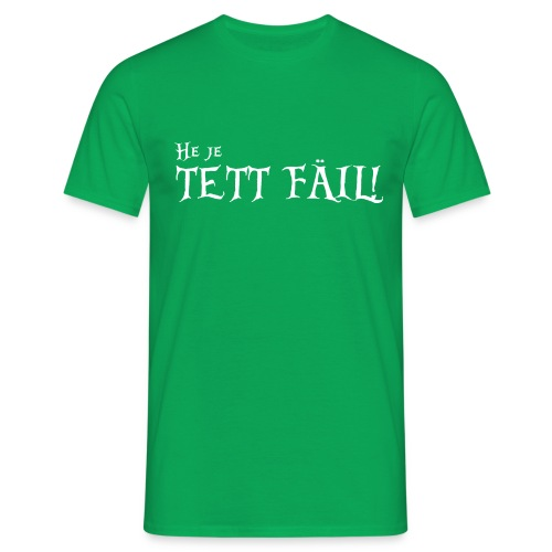 1G3B - He je Tett Fäil! - T-shirt herr