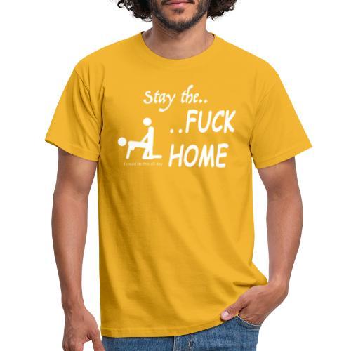 Stay the fuck home - logo - Männer T-Shirt