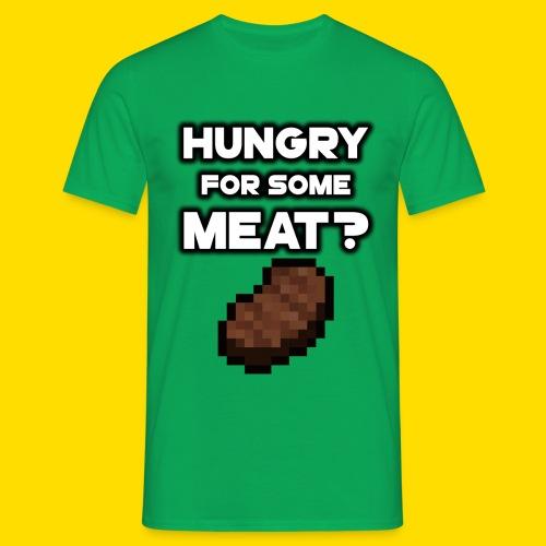 Hungry for Some Meat? - T-skjorte for menn