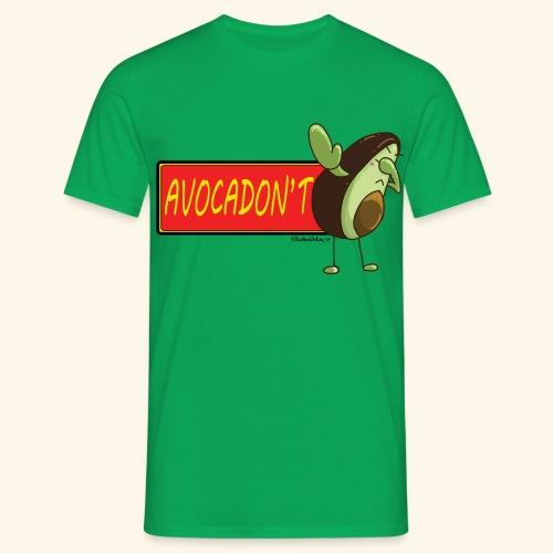 AvocaDON'T - Men's T-Shirt