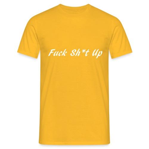 Fuck_Sh-t_Up_W - T-shirt herr