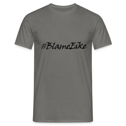 Blame Eike V1 - Men's T-Shirt