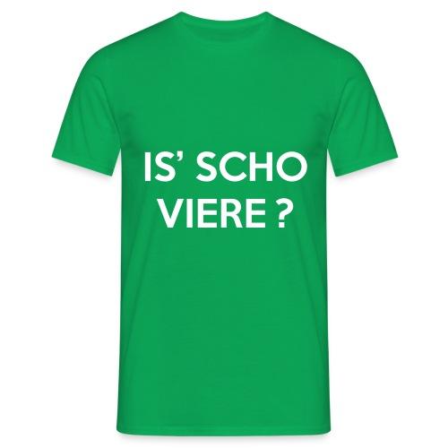 Is scho Viere | White - Männer T-Shirt