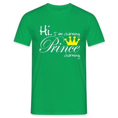 Hi I am charming. Prine Charming - Männer T-Shirt