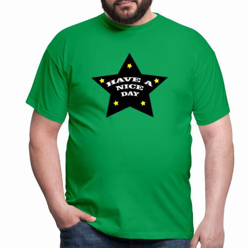 Have a nice Day stern - Männer T-Shirt