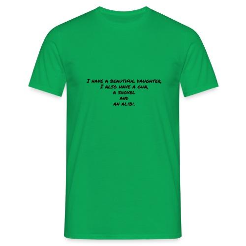 I Got A Daughter - Männer T-Shirt