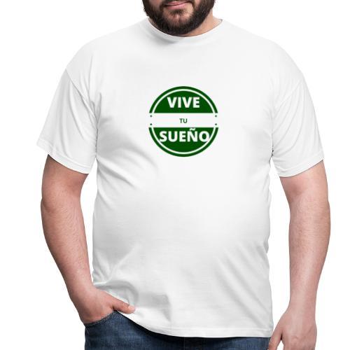 Vive tus sueño - Camiseta hombre