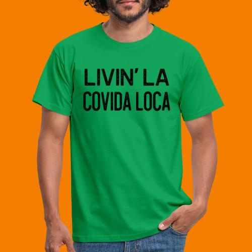 Livin la covida loca - T-shirt herr
