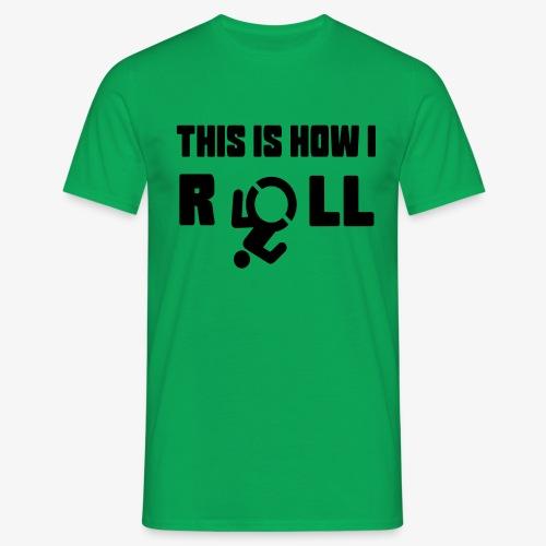 Zo rol ik in mijn rolstoel 017 - Mannen T-shirt