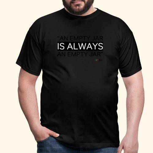 An empty jar is always an empty jar - T-shirt herr
