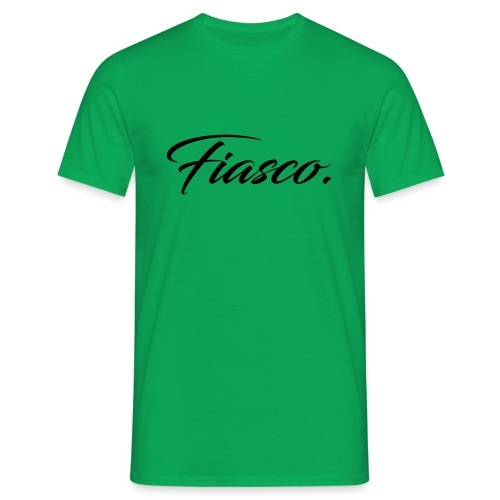 Fiasco. - Mannen T-shirt
