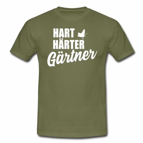 Hart, Härter, Gärtner - Männer T-Shirt