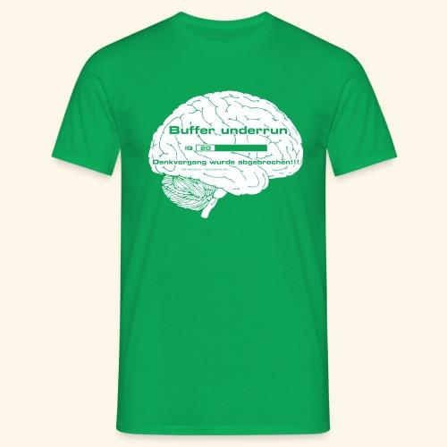 Buffer underrun - Denkvorgang abgebrochen - Männer T-Shirt