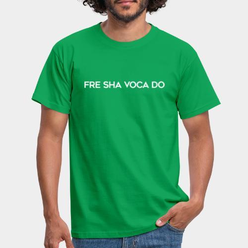 Fre Sha Voca Do White - Men's T-Shirt