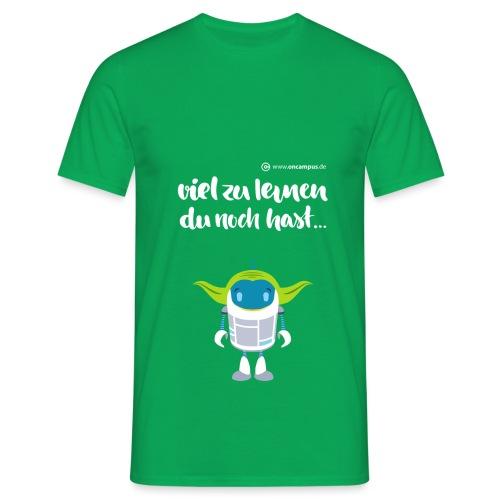 Viel zu lernen du noch hast... - Männer T-Shirt