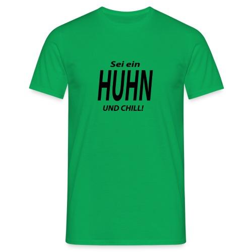 Huhn'n'Chill Schwarz - Männer T-Shirt