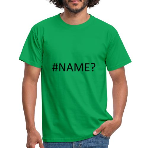 #NAME? Excel Error - Men's T-Shirt