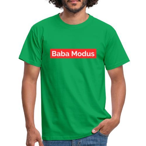 Baba Modus - Männer T-Shirt