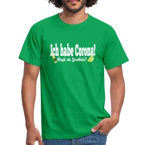 Ich hab corona- Hast du Limetten? - Männer T-Shirt