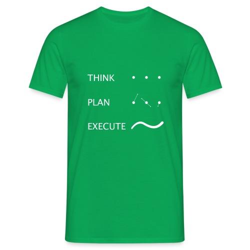 think plan execute - Maglietta da uomo