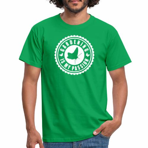 Gardening is my passion - Männer T-Shirt