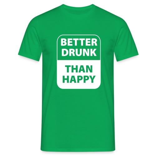 mieux ivre qu'heureux - T-shirt Homme