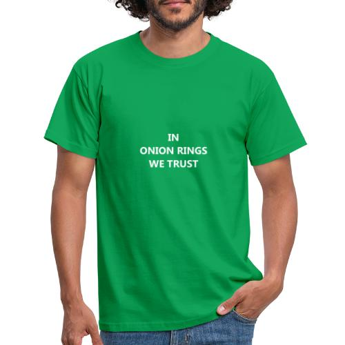 IN ONION RINGS WE TRUST - T-shirt Homme