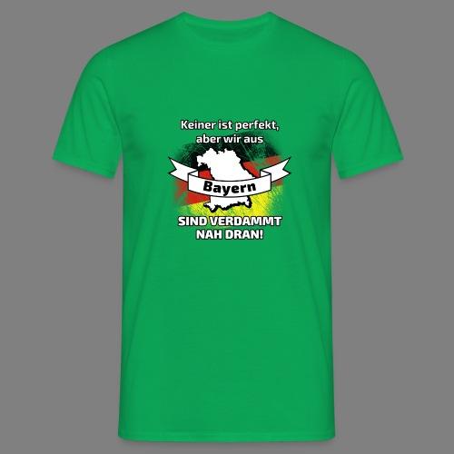 Perfekt Bayern - Männer T-Shirt
