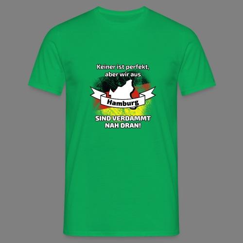 Perfekt Hamburg - Männer T-Shirt