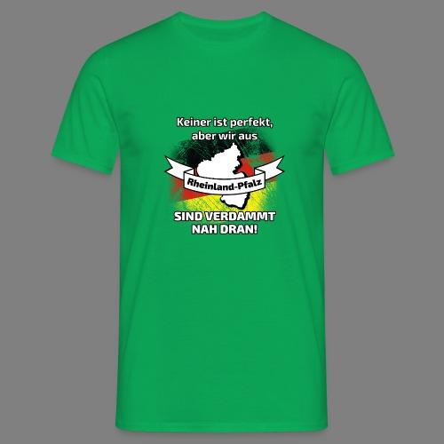 Perfekt Rheinland-Pfalz - Männer T-Shirt