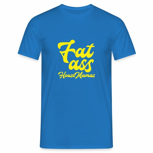 Fat ass House Mamas - Miesten t-paita