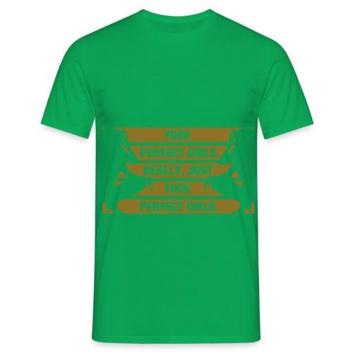 fuck perfect girls - T-shirt herr