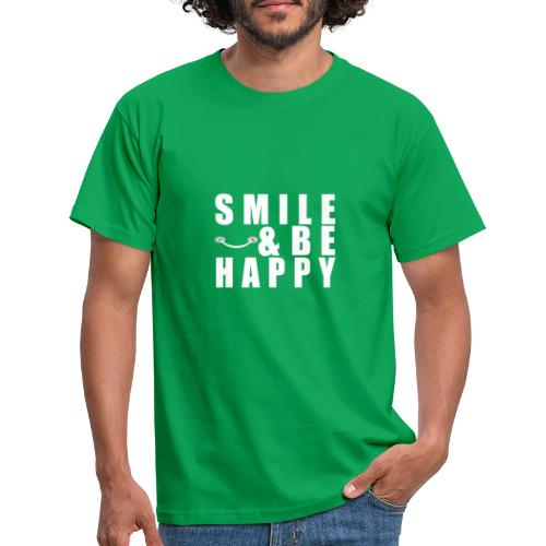 SMILE AND BE HAPPY - Men's T-Shirt