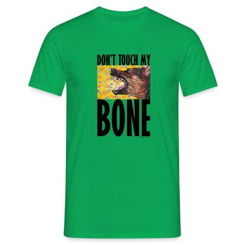 Dont touch my bone - Mannen T-shirt