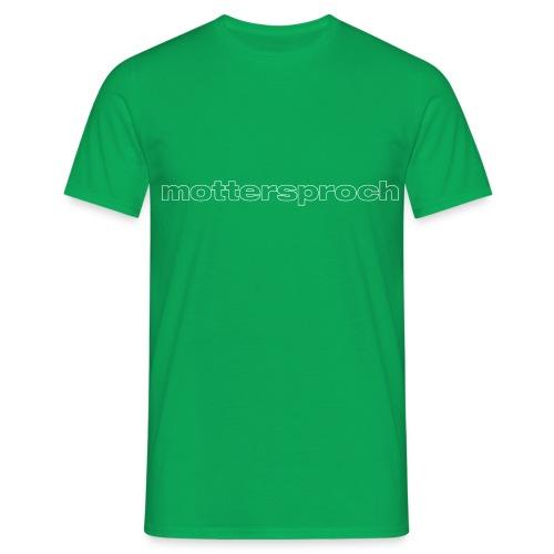 mottersproch - Männer T-Shirt