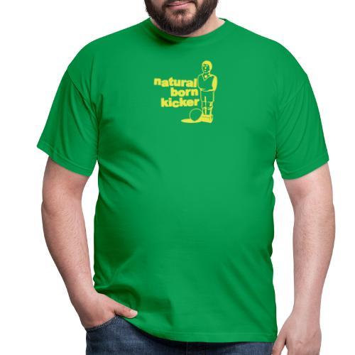 Natural born kicker (French style) - Men's T-Shirt