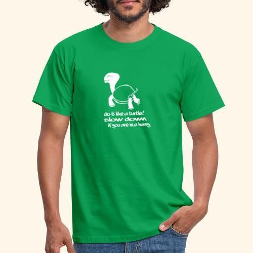 Mach es wie eine Schildkröte - Männer T-Shirt