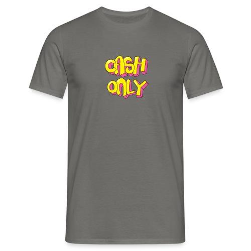 Cash only - Mannen T-shirt