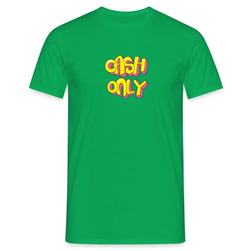 Cash only - Mannen T-shirt