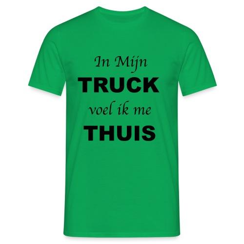 In mijn TRUCK voel ik me THUIS - Mannen T-shirt