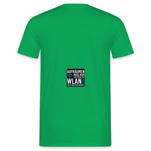 erst aufraeumen wenn das wlan signal schwach wird - Männer T-Shirt