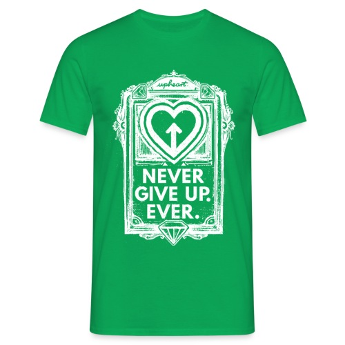 Never Give Up. Ever. - Männer T-Shirt