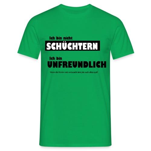 Unfreundlich oder schüchtern - Männer T-Shirt