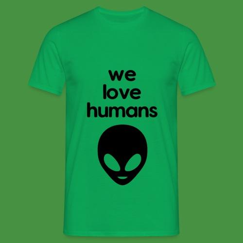 We Love Humans mit Aliengesicht - Männer T-Shirt