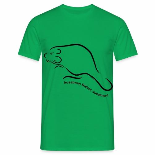 Ausatmen Bieber, ausatmen! - Männer T-Shirt