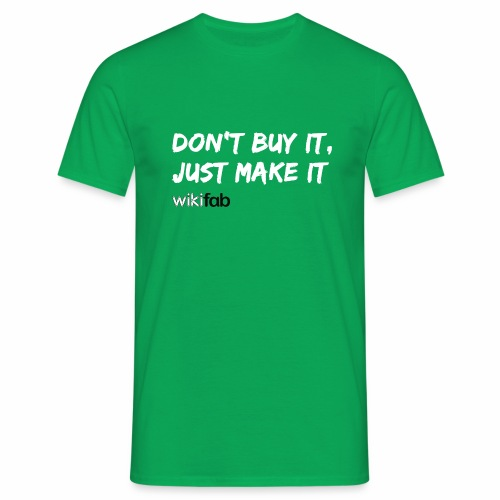 Don't make it, just make it! - T-shirt Homme
