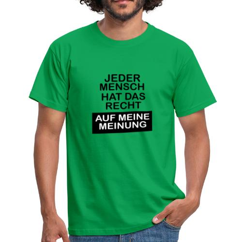 Jeder mensch hat das recht - Männer T-Shirt