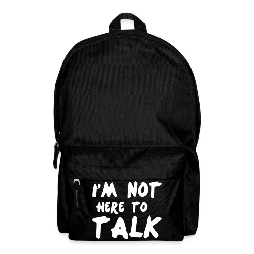 Im Not Here To Talk - Rucksack