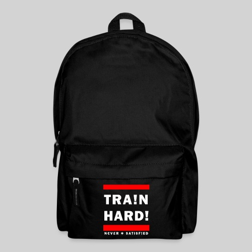 train hard never satisifed - Backpack