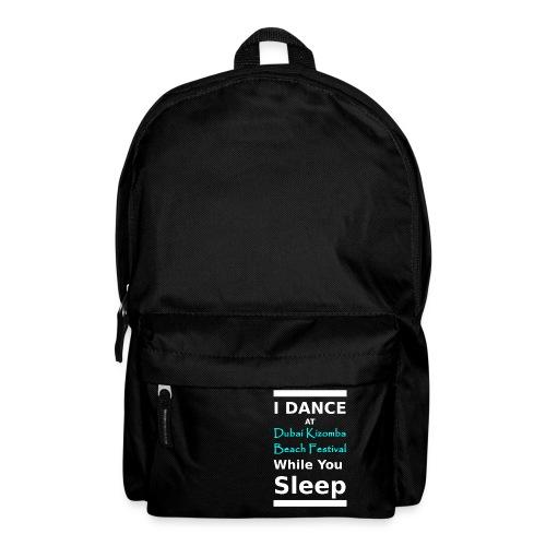 I dance while you sleep white text - Backpack